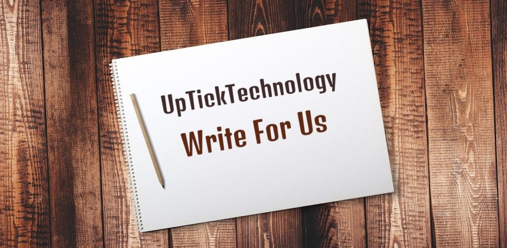 UpTickTechnology Write For Us